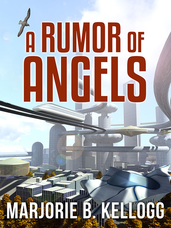 Rumor of Angels by Marjorie B. Kellogg